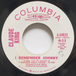 Claude King - I Remember Johnny/All For The Love Of A Girl