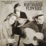 Hothouse Flowers - Interview Disc/Conversation And Music