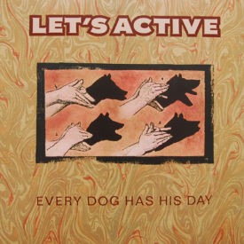 Lets Active - Every Dog Has His Day