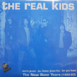 Real Kids - New Rose Years (1982-83)