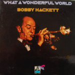 Bobby Hackett - What A Wonderful World