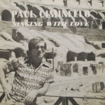 Paul Ciminello - Singing With Love - AUTOGRAPHED