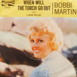 Bobbi Martin - When Will The Torch Go Out/I Love You So