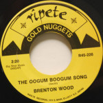 Brenton Wood - Oogum Boogum Song/Gimme Little Sign