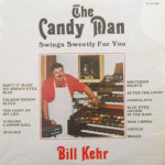 Bill Kehr - The Candy Man Swings Sweetly For You