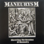 Maneurysm - Disceting The Remains Of Humanity