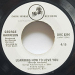 George Harrison - Learning How To Love You/This Song