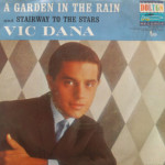 Vic Dana - A Garden In The Rain/Stairway To The Stars