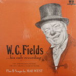 W.C. Fields & Mae West - His Only Recording