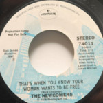 Newcomers - That's When You Know Your Woman Wants To Be Free