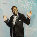 Archie Lewis - I'll Remember Jamaica