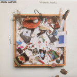 John Jarvis - Whatever Works