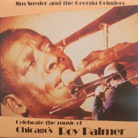 Jim Snyder And The Georgia Grinders - Celebrate The Music Of Chicago's Roy Palmer