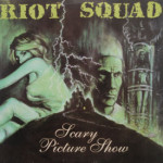Riot Squad - Scary Picture Show