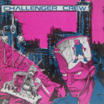 Challenger Crew/Everything Falls Apart - Challenger Crew/Everything Falls Apart Split LP