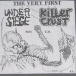 Under Siege/Killer Crust - The Very First