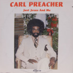 Carl Preacher - Just Jesus And Me