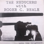 Reducers With Roger C. Reale - Wake The Neighbors