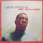 Joe Williams - A Man Ain't Supposed To Cry - Sealed