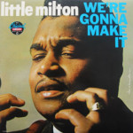 Little Milton - We're Gonna Make It
