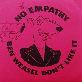 No Empathy - Ben Weasel Don't Like It