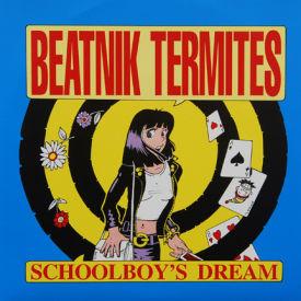 Beatnik Termites - Schoolboy's Dream