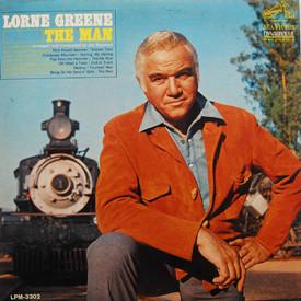 Lorne Greene - The Man