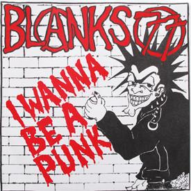 Blanks 77 - I Wanna Be A Punk