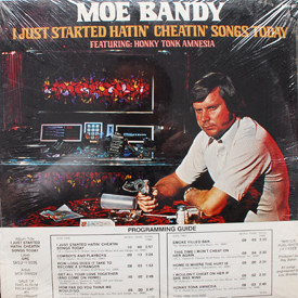 Moe Bandy - I Just Started Hatin' Cheatin' Songs Today (sealed)