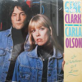 Gene Clark and Carla Olson - So Rebellious A Lover