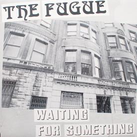Fugue - Waiting For Something