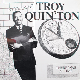 Troy Quin'Ton - There Was A Time