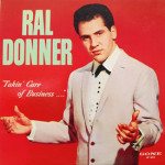 Ral Donner - Takin' Care Of Business
