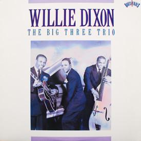 Willie Dixon - Big Three Trio