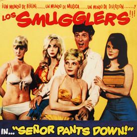 Smugglers - Señor Pants Down