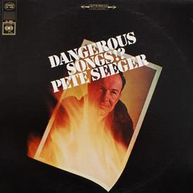 Pete Seeger - Dangerous Songs!?