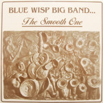 Blue Wisp Big Band - The Smooth One (sealed)