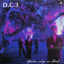 D.C.3 - You're Only As Blind As Your Mind Can Be