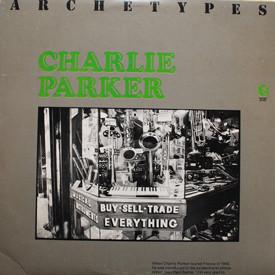 Charlie Parker - Archetypes