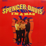 Spencer Davis Group - I'm A Man LP