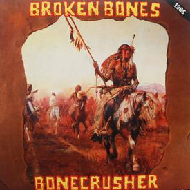 Broken Bones - Bonecrusher