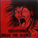 Executioner - Break The Silence