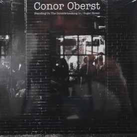 Conor Oberst - Standing On The Outside Looking In/Sugar Street