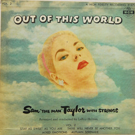 """Sam """"The Man"""" Taylor - Out Of This World Vol. 2"""