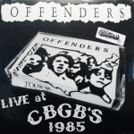 Offenders - Live At CBGB's 1985