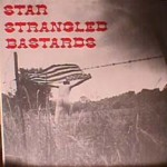 Star Strangled Bastards - Leftovers / Corinthian Leather