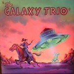 Galaxy Trio - Sheriff Boy-R-Dee / Abduction At Cowboy Dodge
