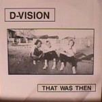 D-Visision - That Was Then