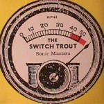 Switch Trout - Sonic Masters/ Machismo