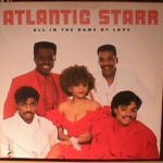 Atlantic Starr - All in the Name of Love